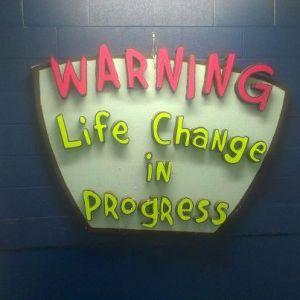 life change in progrewss