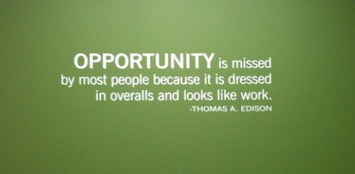 Favorite Quote About Making Opportunity Come to Fruition - Hard Work!